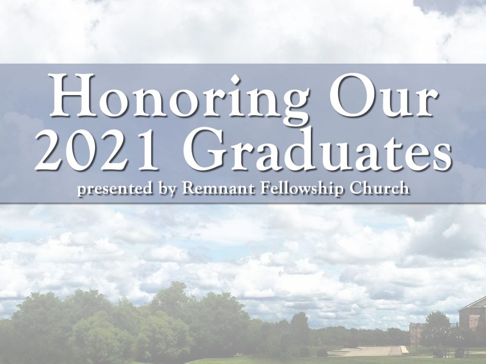Honoring Our 2021 Remnant Fellowship Graduates