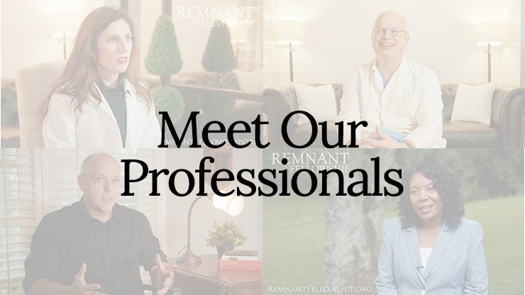 Meet Our Professionals - Remnant Fellowship